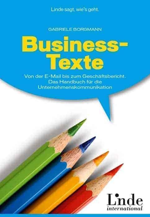 Business Texte Von der E Mail bis zum Geschaeftsbericht. Das Handbuch fuer die Unternehmenskommunikation rgmu5f - Business-Texte - Von der E-Mail bis zum Geschäftsbericht.