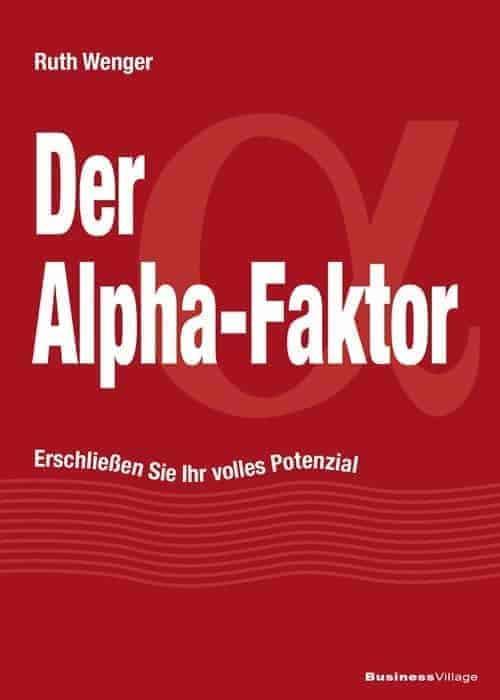 Der Alpha Faktor uh51x6 - Der Alpha-Faktor - erschließen Sie Ihr volles Potenzial