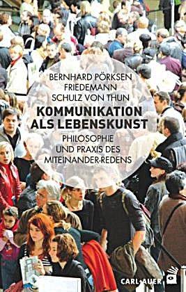 Kommunikation als Lebenskunst l503mn - Kommunikation als Lebenskunst - Philosophie und Praxis des Miteinander-Redens